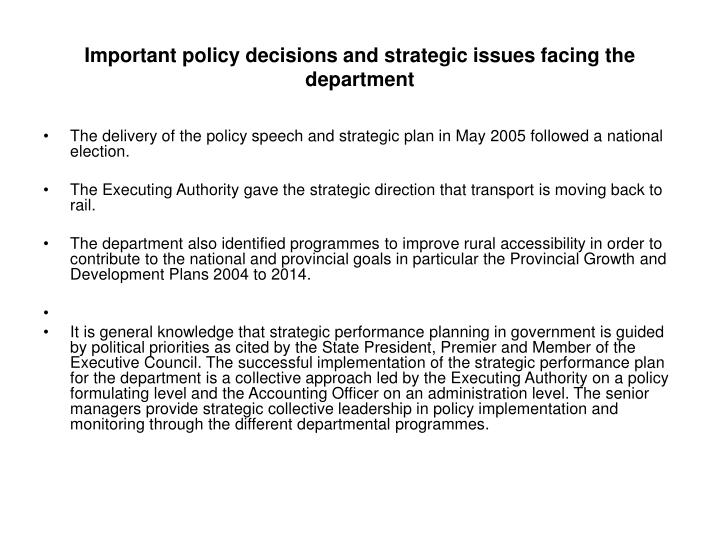Important policy decisions and strategic issues facing the department