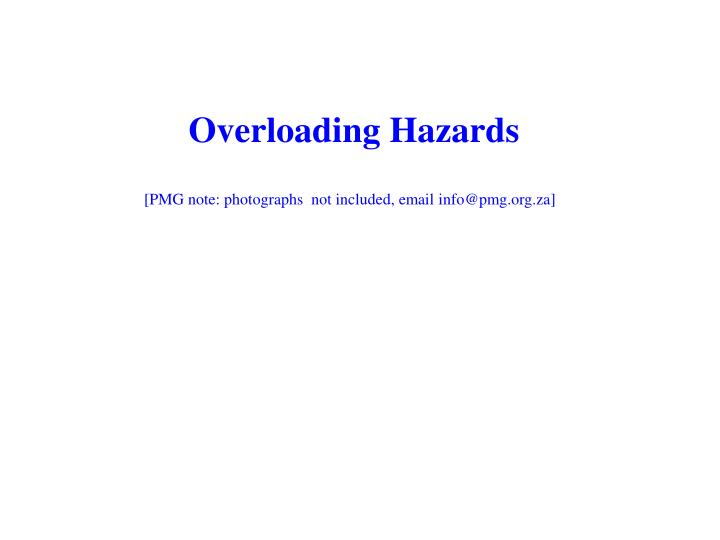 Overloading Hazards