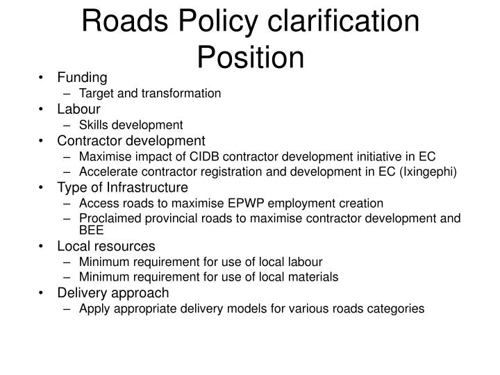 Roads Policy clarification Position