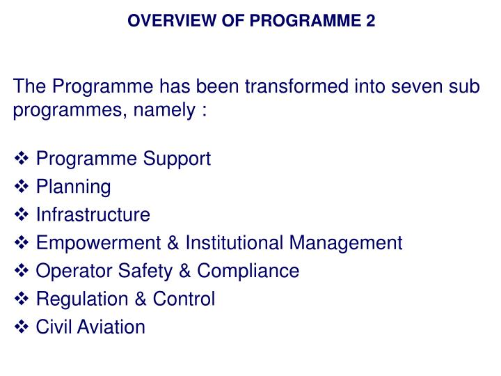 OVERVIEW OF PROGRAMME 2