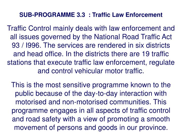 SUB-PROGRAMME 3.3  : Traffic Law Enforcement