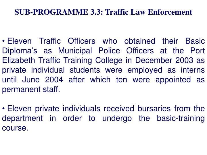 SUB-PROGRAMME 3.3: Traffic Law Enforcement