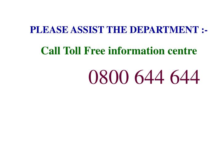 PLEASE ASSIST THE DEPARTMENT :-