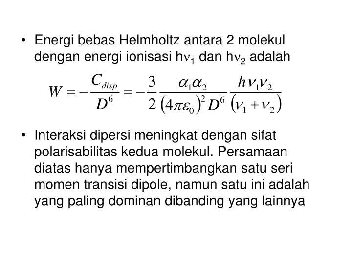 Energi bebas Helmholtz antara 2 molekul dengan energi ionisasi h