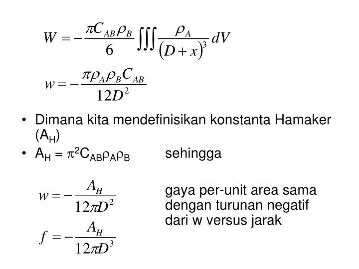 Dimana kita mendefinisikan konstanta Hamaker (A