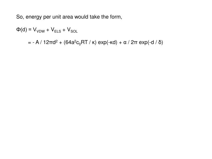 So, energy per unit area would take the form,