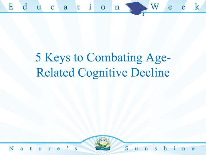 5 Keys to Combating Age-Related Cognitive Decline