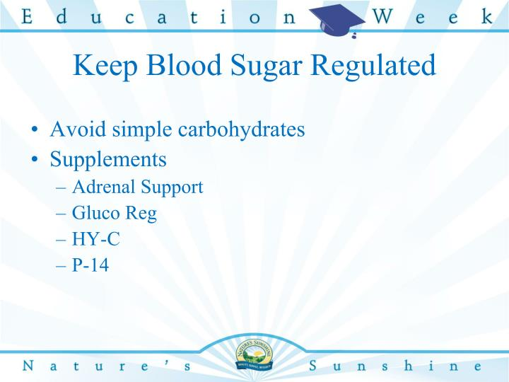 Keep Blood Sugar Regulated