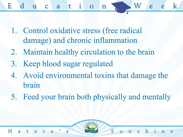 Control oxidative stress (free radical damage) and chronic inflammation