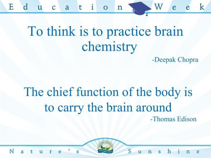 To think is to practice brain chemistry