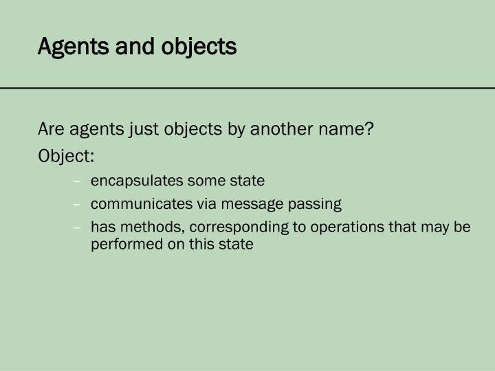 Agents and objects
