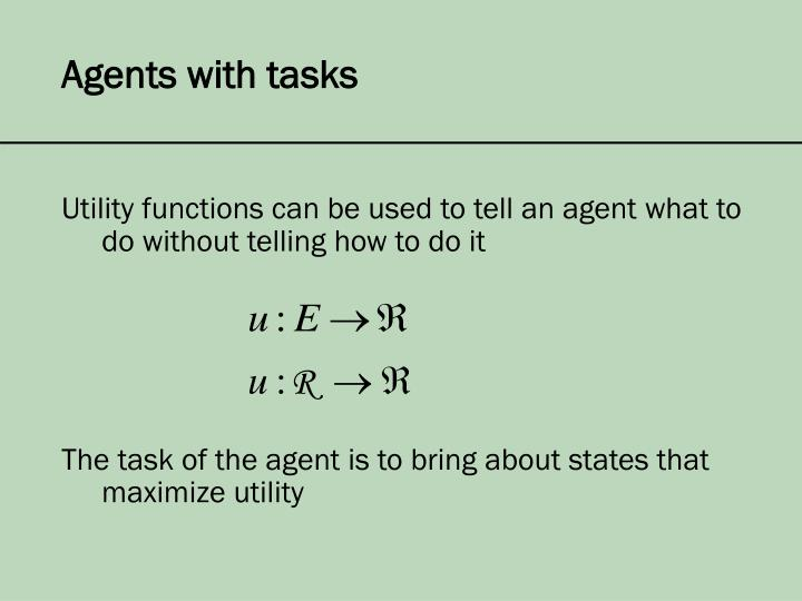 Agents with tasks