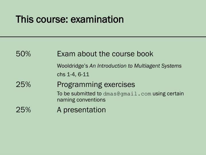 This course: examination
