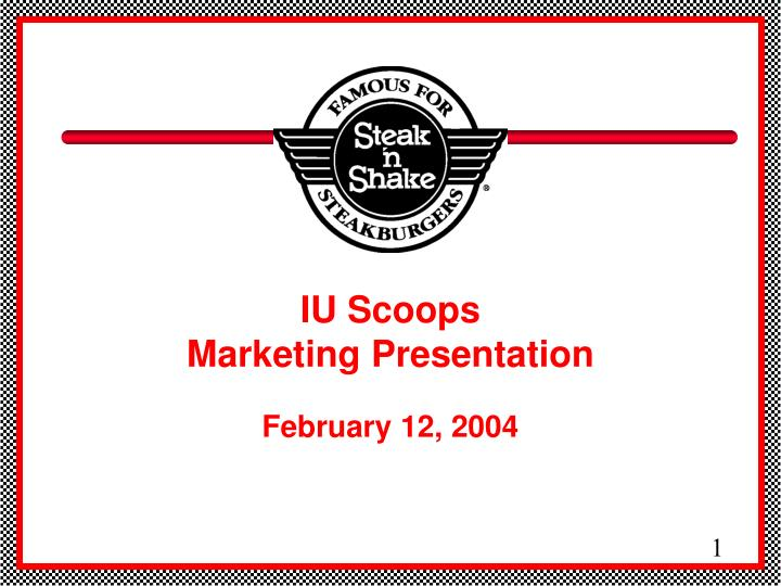 Iu scoops marketing presentation february 12 2004