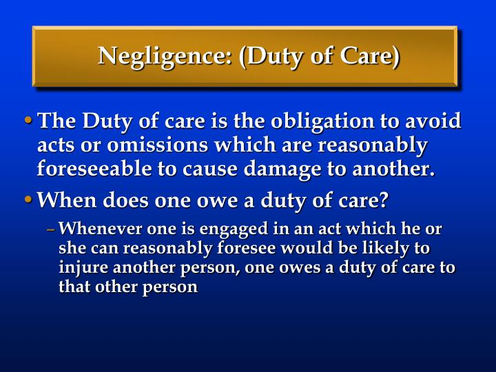 Negligence: (Duty of Care)