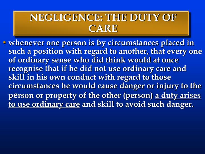 NEGLIGENCE: THE DUTY OF CARE