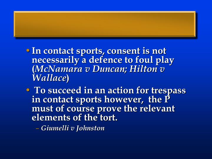 In contact sports, consent is not necessarily a