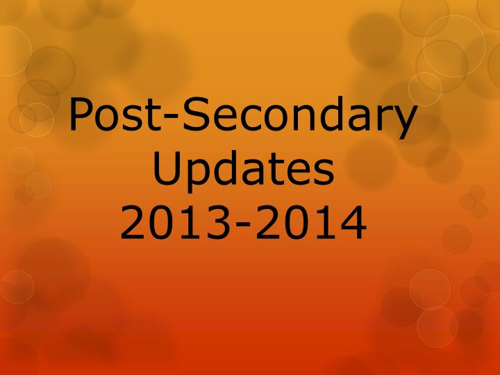 Post secondary updates 2013 2014
