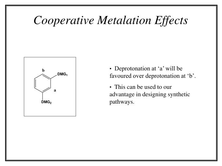 Cooperative Metalation Effects