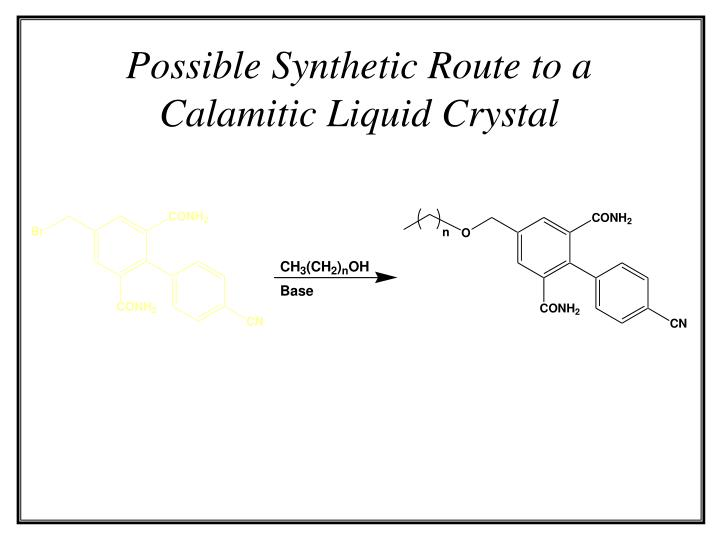 Possible Synthetic Route to a Calamitic Liquid Crystal