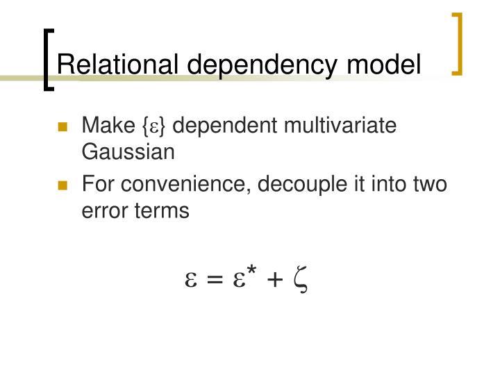 Relational dependency model