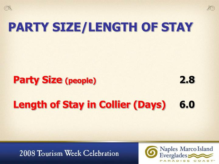 PARTY SIZE/LENGTH OF STAY
