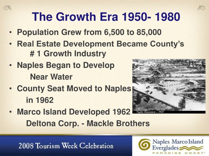The Growth Era 1950- 1980