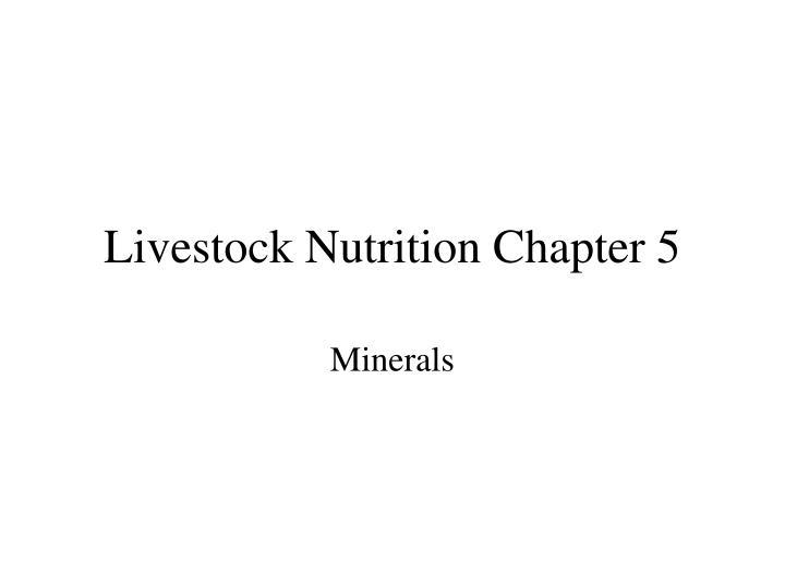 Livestock Nutrition Chapter 5