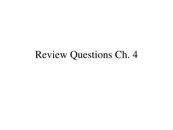 Review questions ch 4