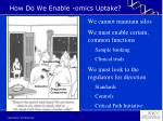 how do we enable omics uptake