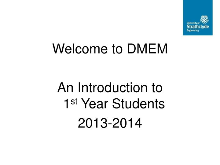 Welcome to DMEM