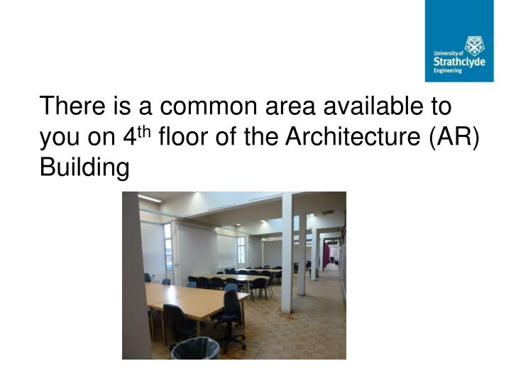 There is a common area available to you on 4