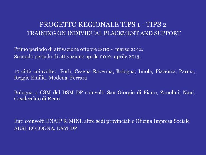 PROGETTO REGIONALE TIPS 1 - TIPS 2