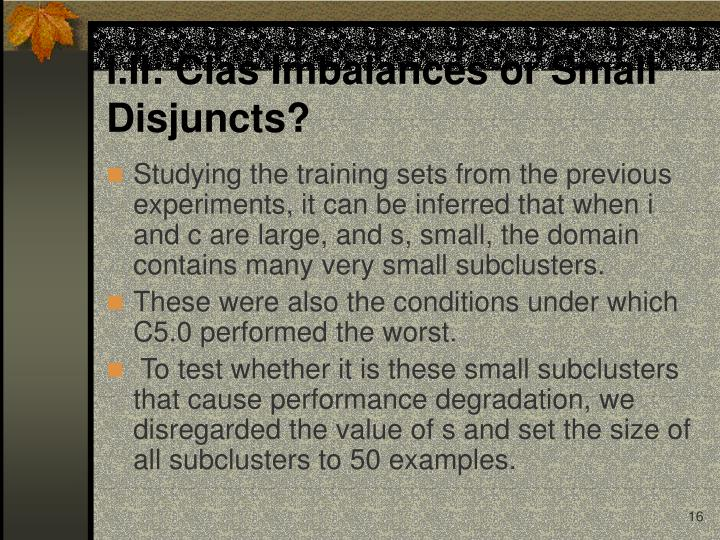 I.II: Clas Imbalances or Small Disjuncts?