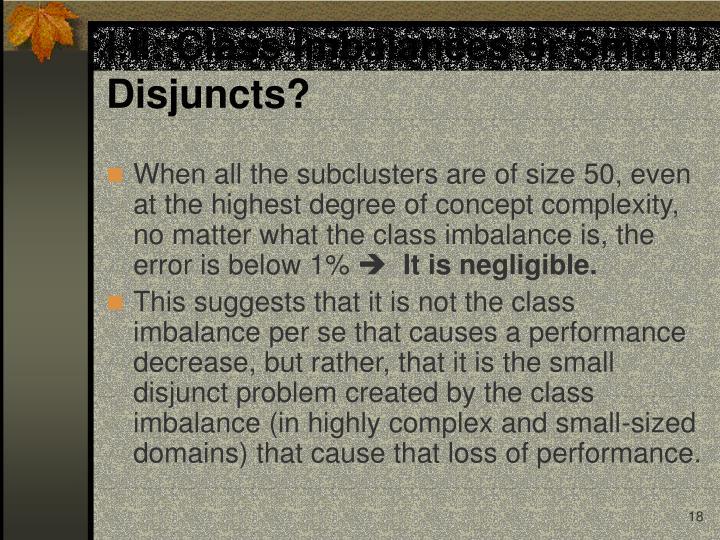 I.II: Class Imbalances or Small