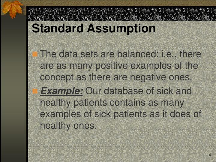 Standard Assumption