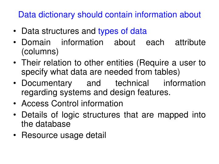 Data dictionary should contain information about