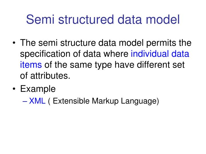 Semi structured data model