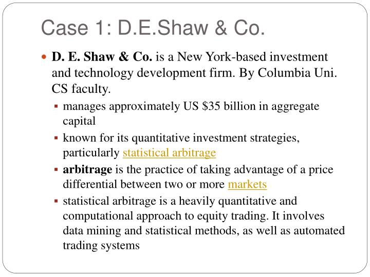 Case 1: D.E.Shaw & Co.