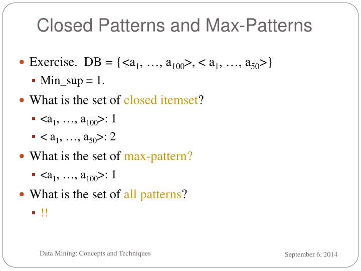 Closed Patterns and Max-Patterns