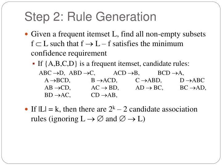 Step 2: Rule Generation