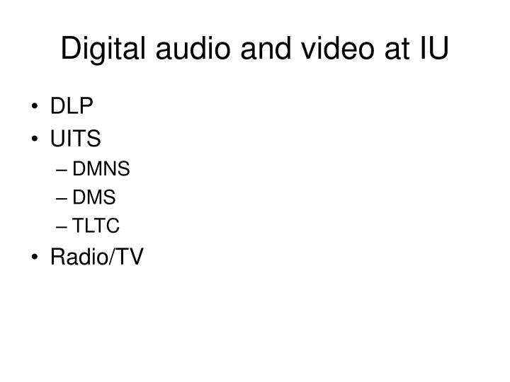 Digital audio and video at IU