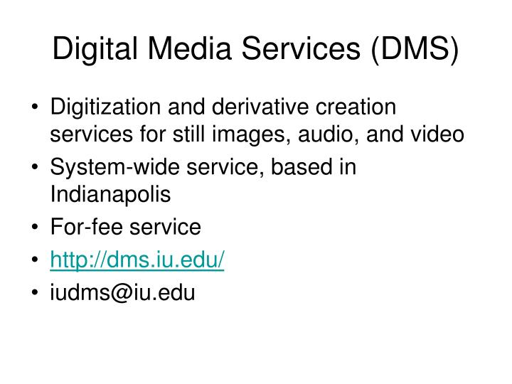 Digital Media Services (DMS)