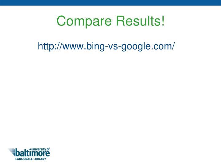 Compare Results!