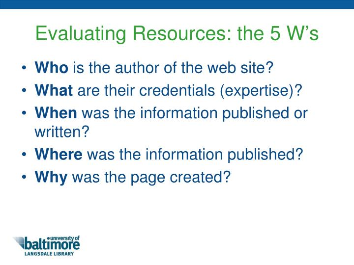 Evaluating Resources: the 5 W's