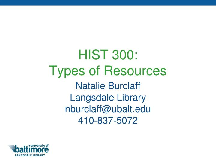 Hist 300 types of resources