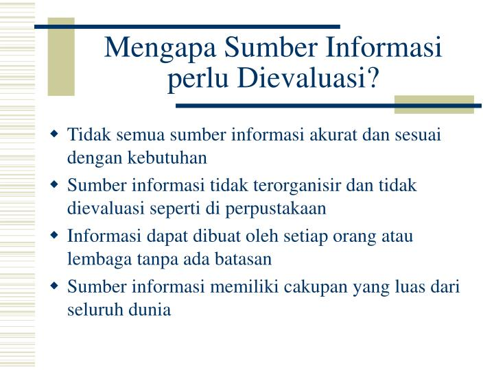 Mengapa Sumber Informasi perlu Dievaluasi?