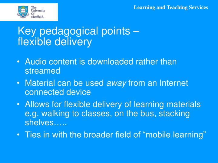 Key pedagogical points – flexible delivery