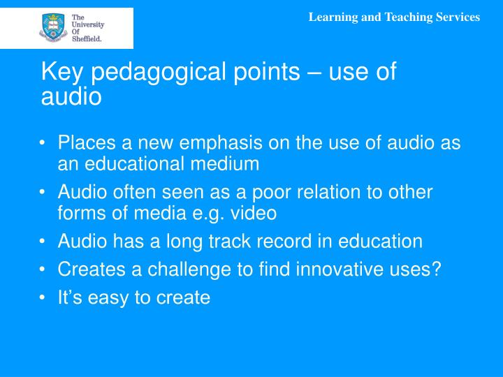 Key pedagogical points – use of audio