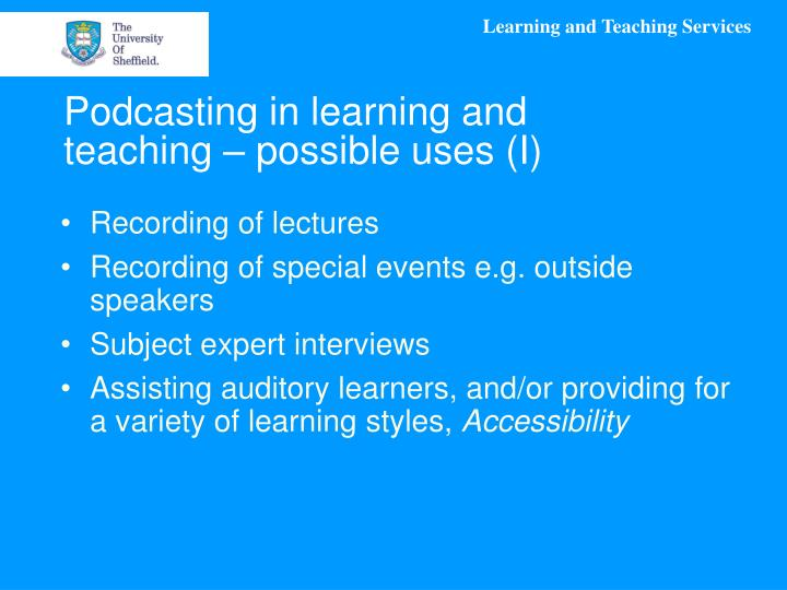 Podcasting in learning and teaching – possible uses (I)